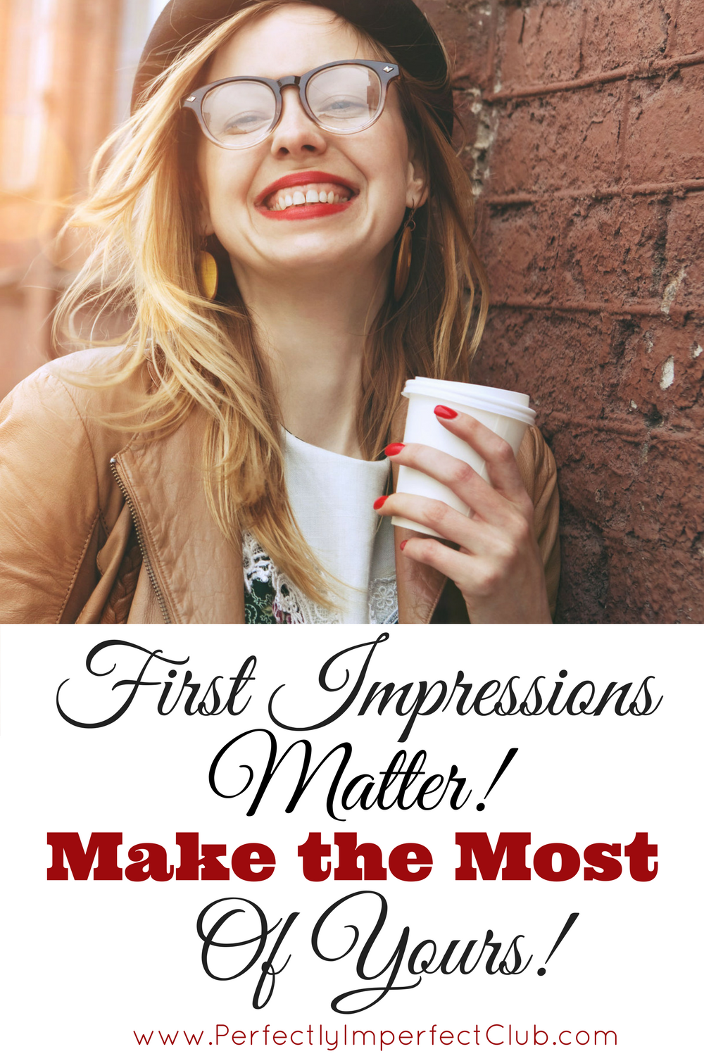 How to make your very best first impression, every single time!