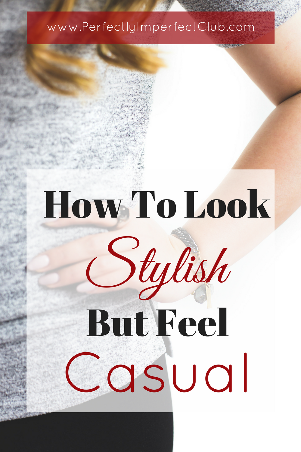 How To Look Stylish But Feel Casual