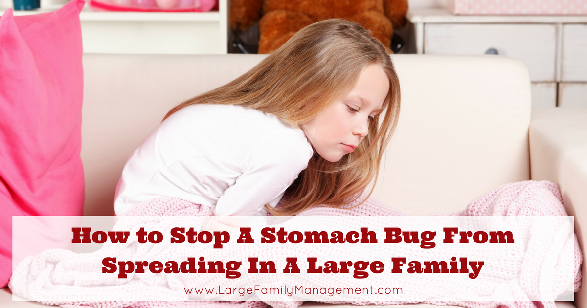 How to Stop A Stomach Bug From Spreading In A Large Family